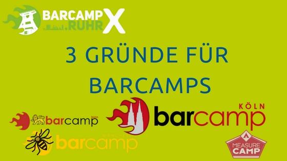 Text: 3 Gründe für Barcamps. Bild: Logos von Barcamps