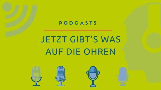 Podcasts: Jetzt gibt's was auf die Ohren