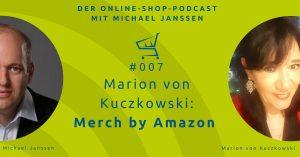 Marion Kuczkowski: Amazon Merch |Der Online-Shop-Podcast mit Michael Janssen