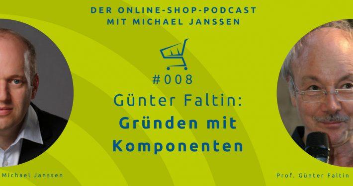 Günter Falten: Gründen mit Komponenten |Der Online-Shop-Podcast mit Michael Janssen