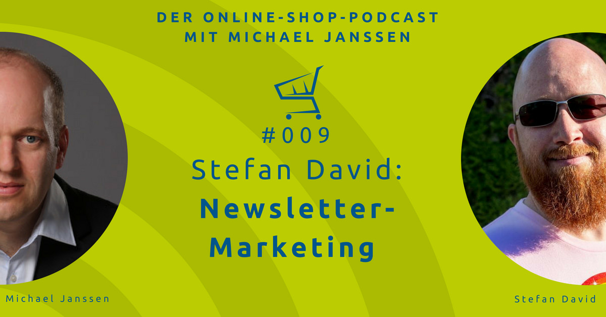 Stefan David: Newsletter-Marketing | Der Online-Shop-Podcast mit Michael Janssen