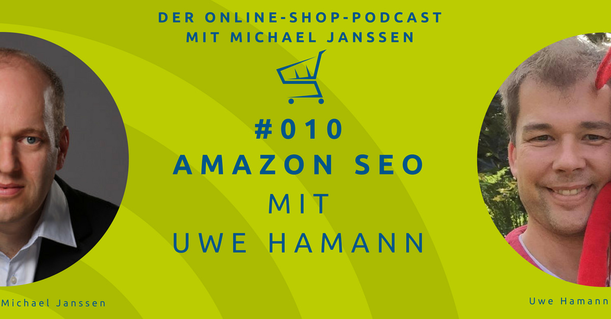 Uwe Hamann: Amazon SEO | Der Online-Shop-Podcast mit Michael Janssen