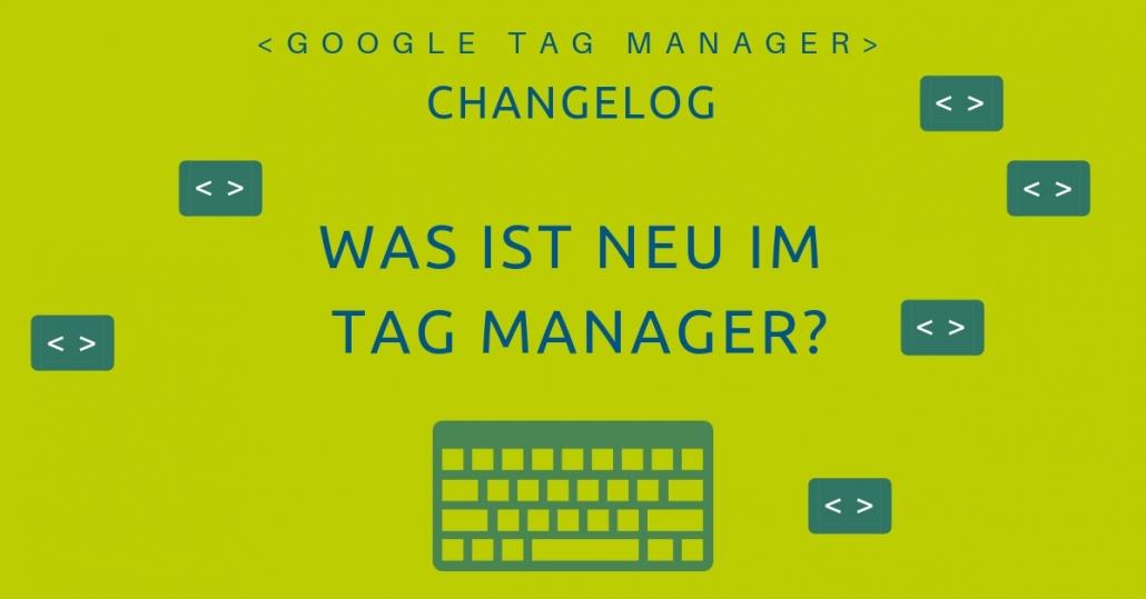 Google Tag manager Changelog