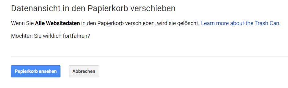 """Google Analytics Tipps: Datenansicht löschen. Screenshot: Anschließend auf den Bestätigungsbutton """"Papierkorb ansehen""""."""