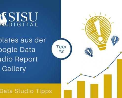 Google Data Studio Tipp 3: Templates aus der Google Data Studio Report Gallery