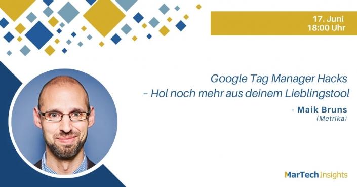 MarTech Insights Webinar mit Maik Bruns: Google Tag Manager Hacks