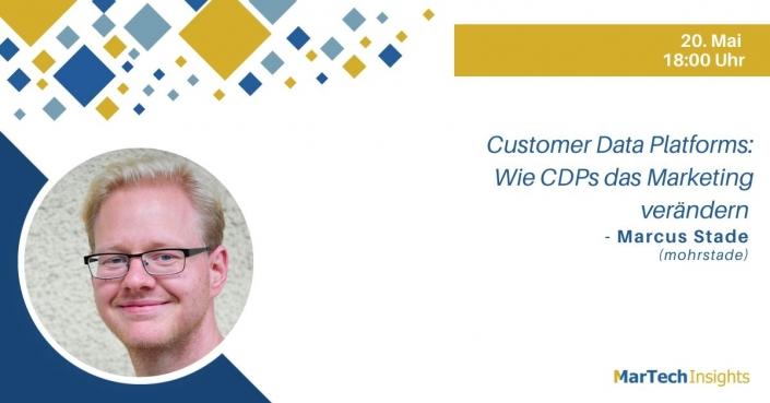 Webinar mit Marcus Stade (mohrstade): ustomer Data Platforms: Wie CDPs das Marketing verändern