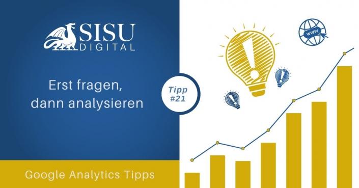 Google Analytics Tipp 21: Erst fragen, dann analysieren