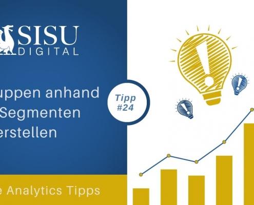 Google Analytics Tipp: Zielgruppen anhand von Segmenten erstellen