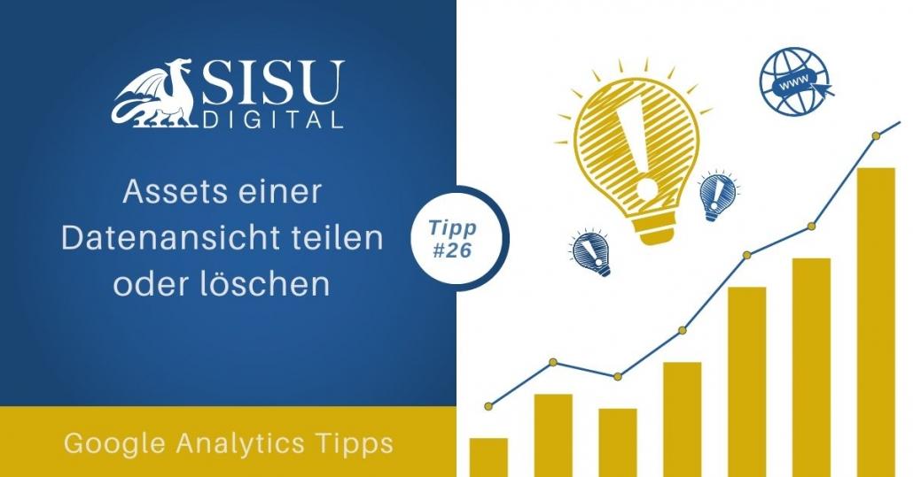 Google Analytics Tipp: Assets einer Datenansicht teilen oder löschen